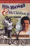 img - for Hills, Hawgs and Ho Chi Minh: More Tales of a Wayward Runner by Don Kardong (1995-10-04) book / textbook / text book