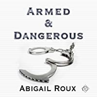 Armed & Dangerous: Cut & Run Series, Book 5 (       UNABRIDGED) by Abigail Roux Narrated by Sean Crisden