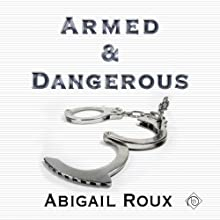 Armed & Dangerous: Cut & Run Series, Book 5 | Livre audio Auteur(s) : Abigail Roux Narrateur(s) : Sean Crisden