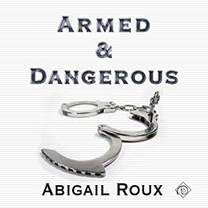 Armed & Dangerous: Cut & Run Series, Book 5 Audiobook