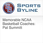 Memorable NCAA Basketball Coaches: Pat Summitt | Ron Barr