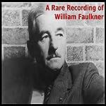 A Rare Recording of William Faulkner   William Faulkner