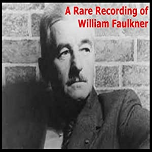 A Rare Recording of William Faulkner Audiobook