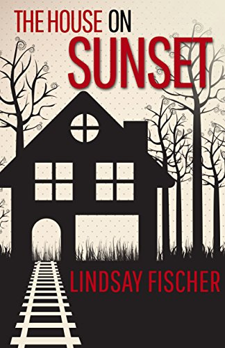 The House on Sunset by Lindsay Fischer