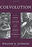 Coevolution: Genes, Culture, and Human Diversity