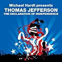 The Declaration of Independence (Revolutions Series): Michael Hardt Presents Thomas Jefferson Hörbuch von Thomas Jefferson, Michael Hardt Gesprochen von: Eric Myers