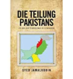 img - for { [ DIE TEILUNG PAKISTANS: EIN WEG DEN TERRORISMUS ZU ELIMINIEREN (GERMAN) ] } Jamaluddin, Syed ( AUTHOR ) Feb-26-2013 Paperback book / textbook / text book
