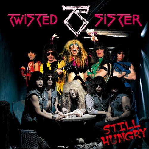 Still Hungry by TWISTED SISTER (2011-03-01)