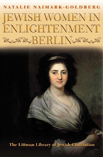 Jewish Women in Enlightenment Berlin (Littman Library of Jewish Civilization)