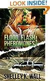 Flood, Flash and Pheromones