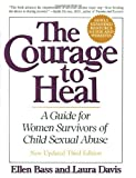 THE COURAGE TO HEAL:A GUIDE FOR WOMEN SURVIVORS OF CHILD SEXUAL ABUSE.Third edition.