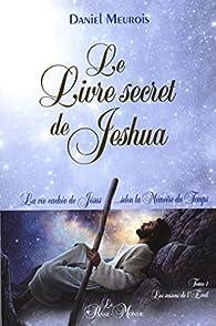 Le Livre Secret De Jeshua  Tome 1   La Vie Cach U00e9e De J U00e9sus