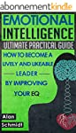 Emotional Intelligence: Ultimate Prac...