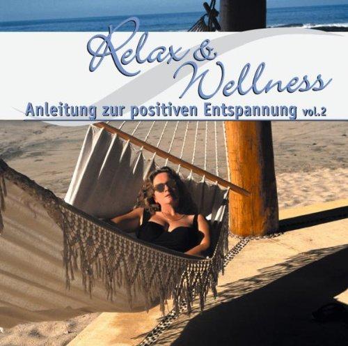 CD : RELAX & WELLNESS ANLEITUNG - Relax And Wellness Anleitung Z Posit E (CD)
