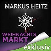 Weihnachtsmarkt (Winterthriller) | Markus Heitz