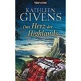 """Das Herz der Highlands: Romanvon """"Kathleen Givens"""""""