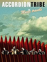 Film Accordion Tribe: Music Travels Stream