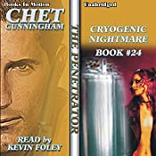 Cryogenic Nightmare: The Penetrator Series, Book 24 | Chet Cunningham