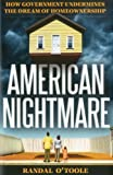 American Nightmare: How Government Undermines the Dream of Home Ownership