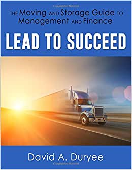 Lead To Succeed: The Moving And Storage Guide To Management And Finance