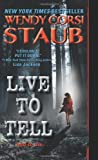 Live to Tell (0061895067) by Staub, Wendy Corsi