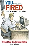 You could be fired for reading this book:protect your employment rights