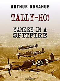 Tally-ho! Yankee In A Spitfire by Arthur Donahue Dfc ebook deal
