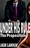 Under His Rule: The Proposition (His Kingdom, His Rules Book 1)