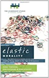 img - for Elastic Morality: Leading Young Adults In Our Age Of Acceptance book / textbook / text book