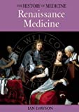 Renaissance Medicine (History of Medicine (Enchanted Lion Books).)