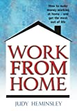 Judy Heminsley Work from Home: How to Make Money Working at Home - and Get the Most Out of Life