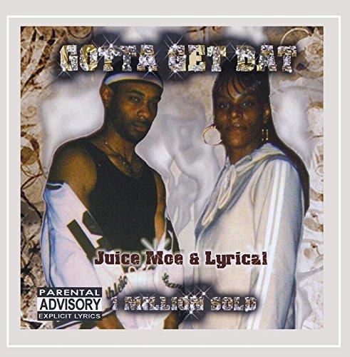 Juice Moe & Lyrical - Gotta Get Dat