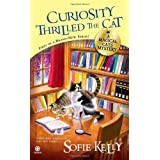 Curiosity Thrilled the Cat: A Magical Cats Mystery ~ Sofie Kelly