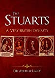 img - for The Stuarts: A Very British Dynasty book / textbook / text book