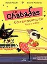 Les Chabadas. Tome 5 : Course-poursuite dans le métro