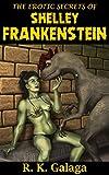 The Erotic Secrets of Shelley Frankenstein