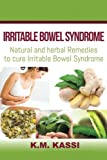 Irritable Bowel Syndrome: Natural and Herbal remedies to cure Irritable Bowel Syndrome