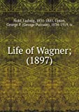 Life of Wagner; (1897)