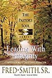 img - for By Fred Smith Leading with Integrity: Competence with Christian Character (Pastor's Soul) [Hardcover] book / textbook / text book
