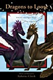 Dragons to Loose (The Dragonic Voyages Book 1)