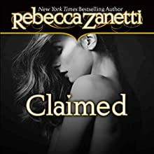 Claimed (       UNABRIDGED) by Rebecca Zanetti Narrated by Karen White