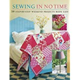 "Sewing in No Time: 50 Step-By-Step Weekend Projects Made Easyvon ""Emma Hardy"""