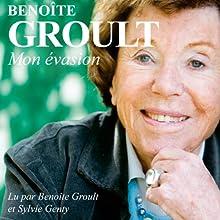 Mon évasion   Livre audio Auteur(s) : Benoîte Groult Narrateur(s) : Benoîte Groult, Sylvie Genty