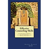 Effective Counseling Skills: the practical wording of therapeutic statements and processes - 2nd Edition