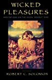 img - for Wicked Pleasures: Meditations on the Seven 'Deadly' Sins book / textbook / text book