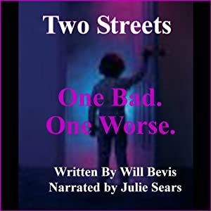 Two Streets: One Bad. One Worse. | [Will Bevis]