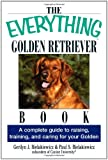 The Everything Golden Retriever Book: A Complete Guide to Raising, Training, and Caring for Your Golden