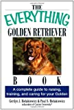 img - for The Everything Golden Retriever Book: A Complete Guide to Raising, Training, and Caring for Your Golden book / textbook / text book