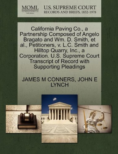 California Paving Co., a Partnership Composed of Angelo Bragato and Wm. D. Smith, et al., Petitioners, v. L.C. Smith and Hilltop Quarry, Inc., a ... of Record with Supporting Pleadings