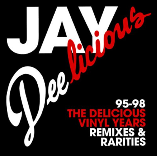 Jay Deelicious 95-98: The Delicious Vinyl Years